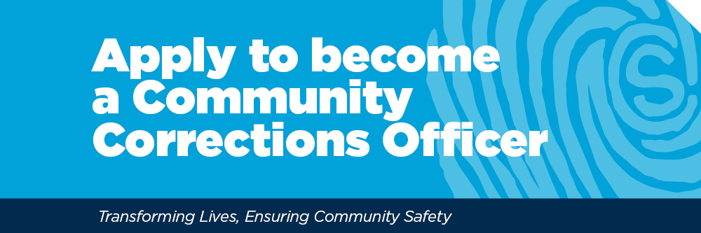 Apply now to become a Community Corrections Officer